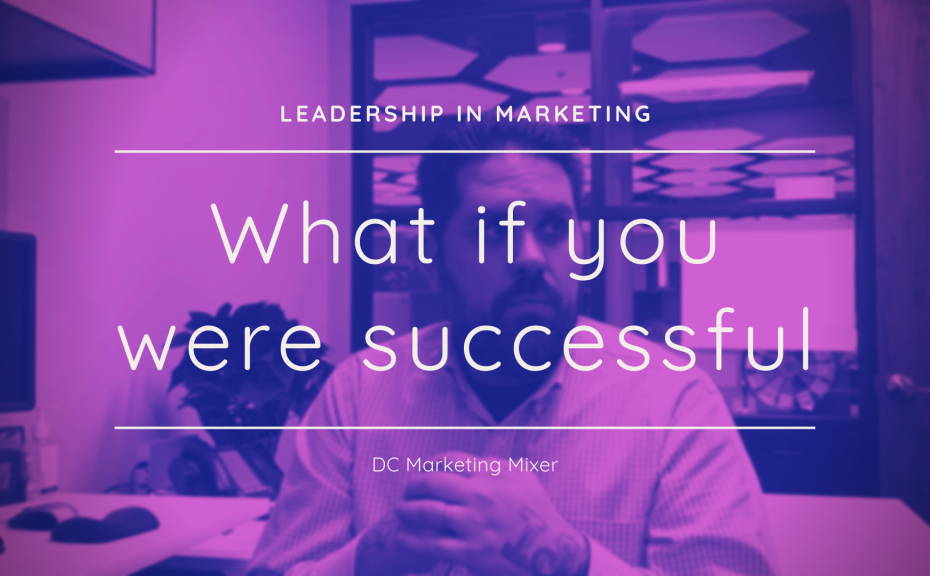 What if I was successful - Leadership, coaching, and life.