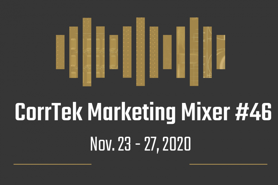 CorrTek marketing mixer newsletter for Nov. 23 to Nov. 27, 2020