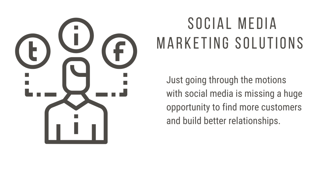 Just going through the motions with social media is missing a huge opportunity to find more customers and build better relationships.
