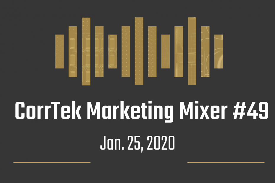CorrTek Marketing Mixer Newsletter #49 for January 25, 2020